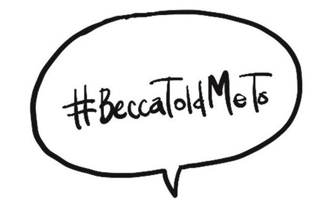#BeccaToldMeTo